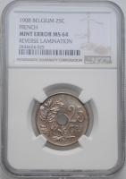 "Бельгия 25 сантимов 1908 г., NGC MS64 MINT ERROR FRENCH, ""Король Леопольд II (1865 - 1909)"""
